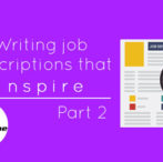 Writing job descriptions that INSPIRE- Part 2