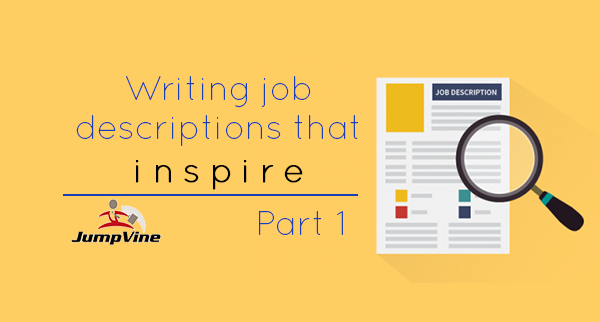 Writing job descriptions that INSPIRE- Part 1